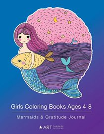 Girls Coloring Books Ages 4-8: Mermaids & Gratitude Journal: Colouring Pages & Gratitude Journal In One