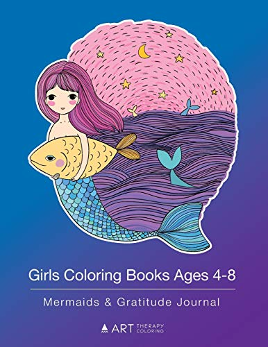 Girls Coloring Books Ages 4-8: Mermaids & Gratitude Journal: Colouring Pages & Gratitude Journal In One