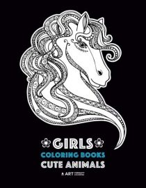 Girls Coloring Books: Cute Animals with Detailed Designs of Cute Horses, Owls, Elephants, Dogs, Cats, Turtles and more