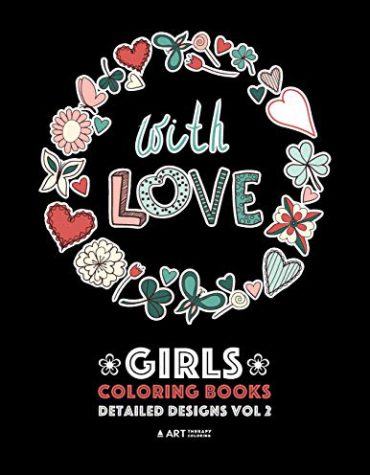 Girls Coloring Books: Detailed Designs Vol 2: Complex Coloring Pages For Older Girls & Teenagers