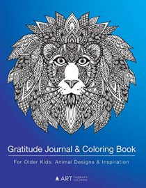 Gratitude Journal & Coloring Book For Older Kids: Animal Designs & Inspiration: Colouring Pages & Gratitude Journal In One