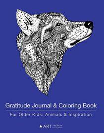 Gratitude Journal & Coloring Book For Older Kids: Animals & Inspiration: Coloring Pages & Gratitude Journal