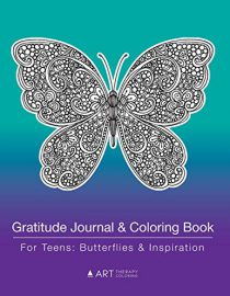 Gratitude Journal & Coloring Book For Teens: Butterflies & Inspiration: Grateful Journal & Coloring Pages