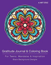 Gratitude Journal & Coloring Book For Teens: Mandalas & Inspiration with Black Background Designs
