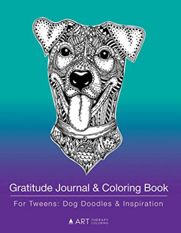 Gratitude Journal & Coloring Book For Tweens: Dog Doodles & Inspiration: Coloring Pages & Gratitude Journal In One
