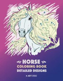 Horse Coloring Book: Detailed Designs: Horse Colouring Pages for Everyone, Adults, Teens, Boys and Girls