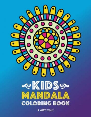 Kids Mandala Coloring Book: Easy Mandalas for Boys, Girls, Kids and Beginners of all Ages