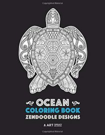 Ocean Coloring Book: Zendoodle Designs: Tropical Fish, Sea Turtles, Creatures and Animals