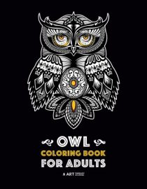 Owl Coloring Book for Adults: Complex Designs For Stress Relief; Detailed Images Of Owls For Meditation Practice
