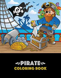 Pirate Coloring Book: Pirate Theme Coloring Book for Kids, Boys or Girls