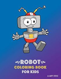 Robot Coloring Book For Kids: 50 Colouring Pages Easy For Beginners, Kids, Boys And Girls