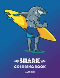 Shark Coloring Book: Fun Shark Colouring Pages for All Ages; Adults, Teenagers, Older Kids and Boys