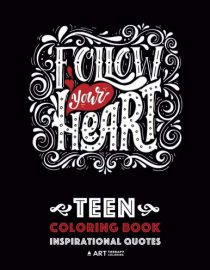 Teen Coloring Book: Inspirational Quotes: Positive Teenage Inspiration for Boys, Girls, Teens, Tweens, Older Kids and Adults