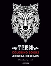 Teen Coloring Books: Animal Designs: Black Background: for Teenagers, Tweens, Boys and Girls
