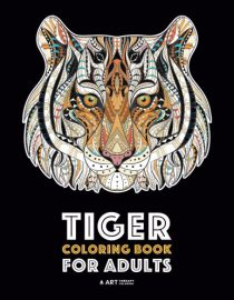 Tiger Coloring Book for Adults: Stress-Free Designs For Relaxation; Detailed Tiger Pages