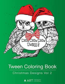 Tween Coloring Book: Christmas Designs Vol 2: Colouring Book for Teenagers, Young Adults, Boys and Girls