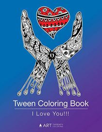 Tween Coloring Book: I Love You!!!: Colouring Book for Young Adults, Boys and Girls