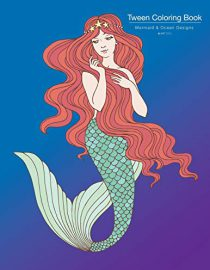 Tween Coloring Book: Mermaid & Ocean Designs: Colouring Book for Teenagers, Young Adults, Boys and Girls