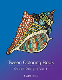 Tween Coloring Book: Ocean Designs Vol 1: Colouring Book for Teenagers, Young Adults, Boys and Girls