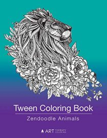 Tween Coloring Book: Zendoodle Animals: Colouring Book for Teenagers, Young Adults, Boys and Girls