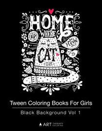 Tween Coloring Books For Girls: Black Background Vol 1