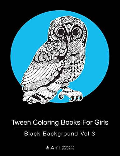 Tween Coloring Books For Girls: Black Background Vol 3: Colouring Book for Teenagers, Young Adults, Boys and Girls