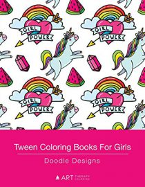 Tween Coloring Books For Girls: Doodle Designs: Colouring Book for Teenagers, Young Adults, Boys and Girls