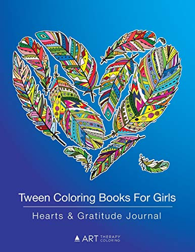 Tween Coloring Books For Girls: Hearts and Gratitude Journal