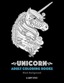 Unicorn Adult Coloring Books: Black Background: Majestic Unicorns for Grown-ups, Women, Teenagers, Boys, Girls of All Ages