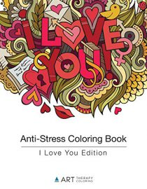 Valentine Coloring Book for Adults: I Love You Edition