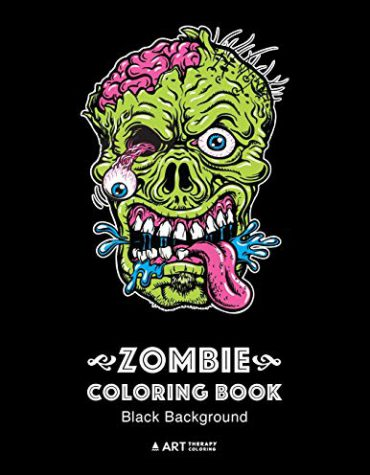 Zombie Coloring Book: Black Background Zombie Coloring Pages for Everyone, Adults, Teenagers, Tweens, Older Kids, Boys, & Girls